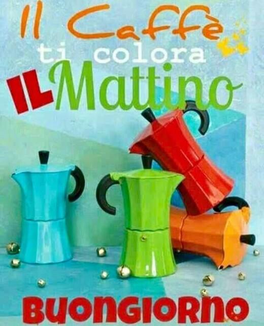 """Buongiorno colorato - """"Il caffè ti colora il mattino, Buongiorno"""""""