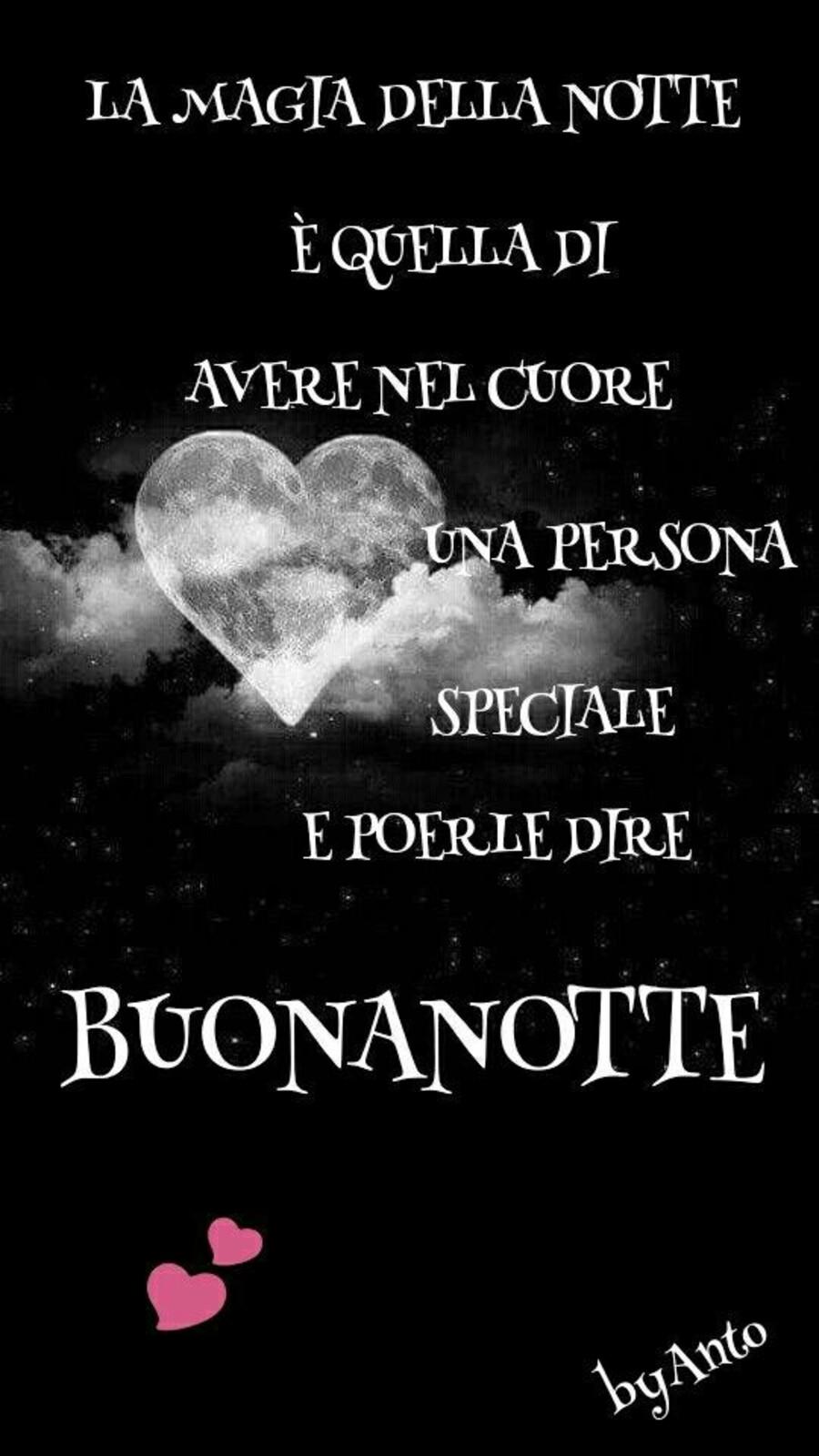 """""""La magia della notte è quella di avere nel cuore una Persona Speciale e poterle dire BUONANOTTE"""""""