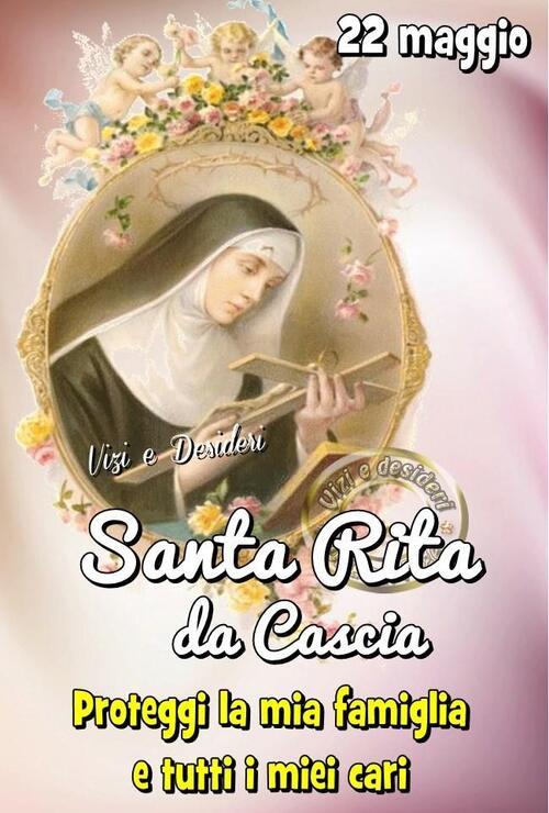 """Immagini Santa Rita da Cascia - """"22 Maggio Proteggi la mia famiglia e tutti i miei cari."""""""