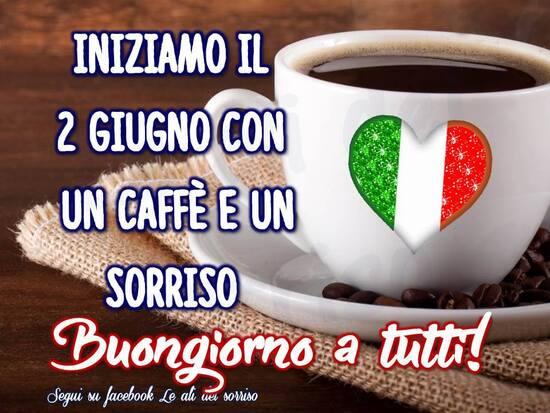 """""""Iniziamo il 2 Giugno con un caffè ed un sorriso. Buongiorno a Tutti!"""""""