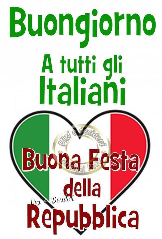 """""""Buongiorno a tutti gli italiani ! Buona Festa della Repubblica"""""""
