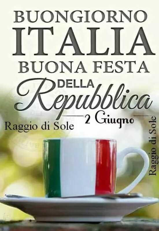 """""""Buongiorno Italia. Buona Festa della Repubblica. 2 Giugno"""""""