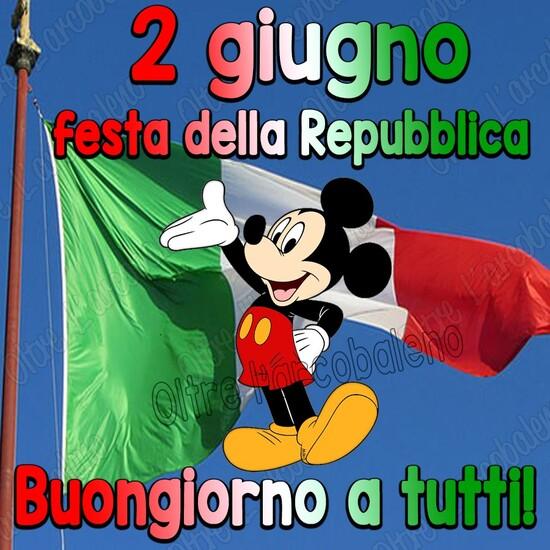 """""""2 Giugno Festa della Repubblica. Buongiorno a Tutti !"""" - Topolino"""