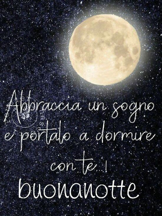 """""""Abbraccia un sogno e portalo a dormire con te...! Buonanotte"""""""