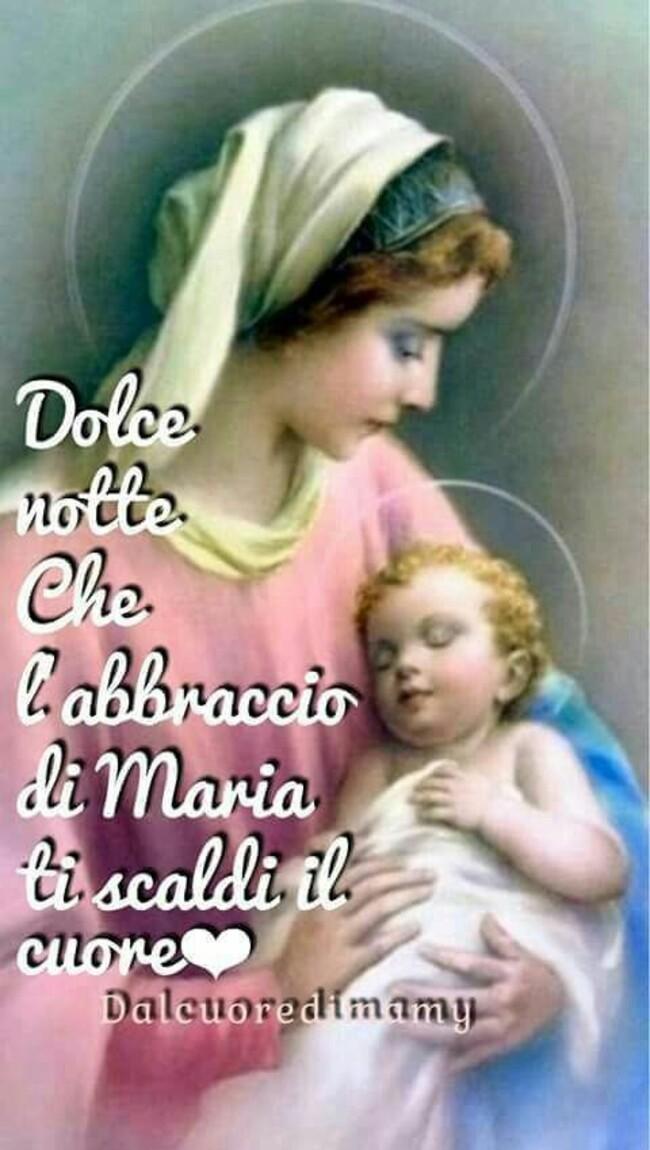 """""""Dolce Notte. Che l'Abbraccio di Maria ti scaldi il Cuore."""""""