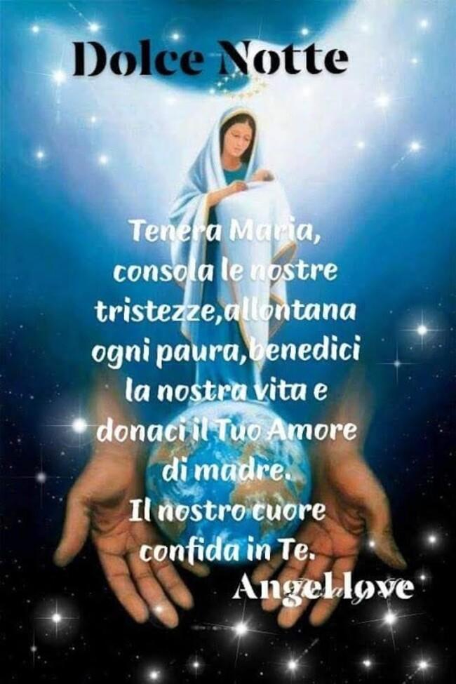 """Buona Notte con la Vergine Maria - """"Tenera Madre consola le nostre tristezze, allontana ogni paura, benedici la nostra vita e donaci il tuo Amore di Madre. Il nostro amore confida in te."""""""