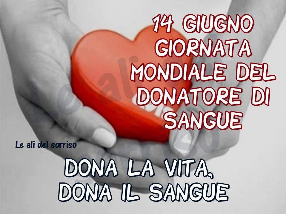 """""""Giornata Mondiale del Donatore di Sangue 14 Giugno. DONA LA VITA, DONA IL SANGUE"""""""