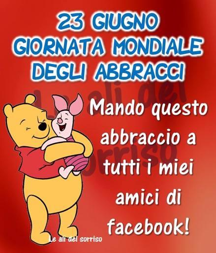"""""""Giornata Mondiale degli Abbracci 23 Giugno. Mando questo Abbraccio a tutti i miei amici di Facebook!"""""""