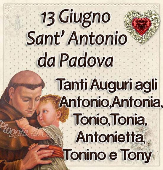 """""""13 Giugno Sant'Antonio da Padova. Tanti Auguri agli Antonio, Antonia, Tonio, Tonia, Antonietta, Tonino e Tony."""""""