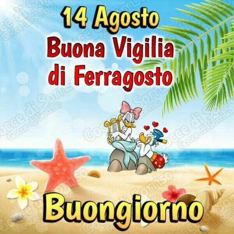 """""""14 Agosto Buona Vigilia di Ferragosto, Buongiorno"""""""