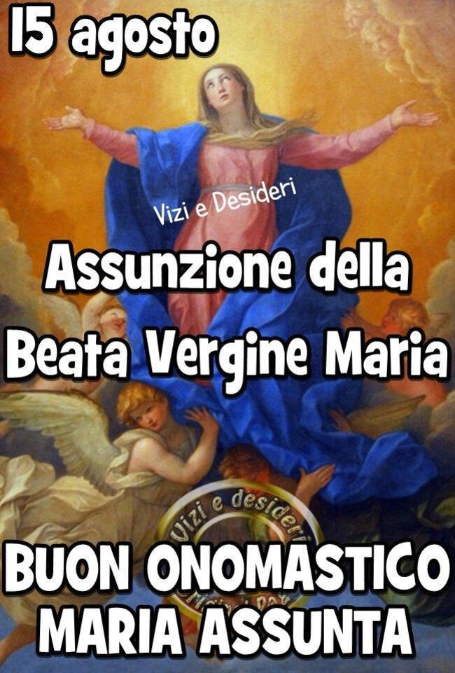 """""""15 Agosto Assunzione della Beata Vergine Maria. Buon Onomastico Maria Assunta"""""""