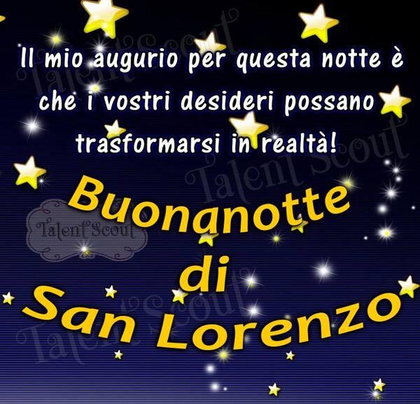 """""""Buonanotte di San Lorenzo. Il mio augurio per questa notte è che i vostri sogni possano trasformarsi in realtà!"""""""