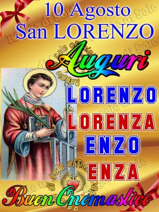 """""""Auguri di Buon Onomastico Lorenzo, Enzo, Lorenza, Enza"""""""