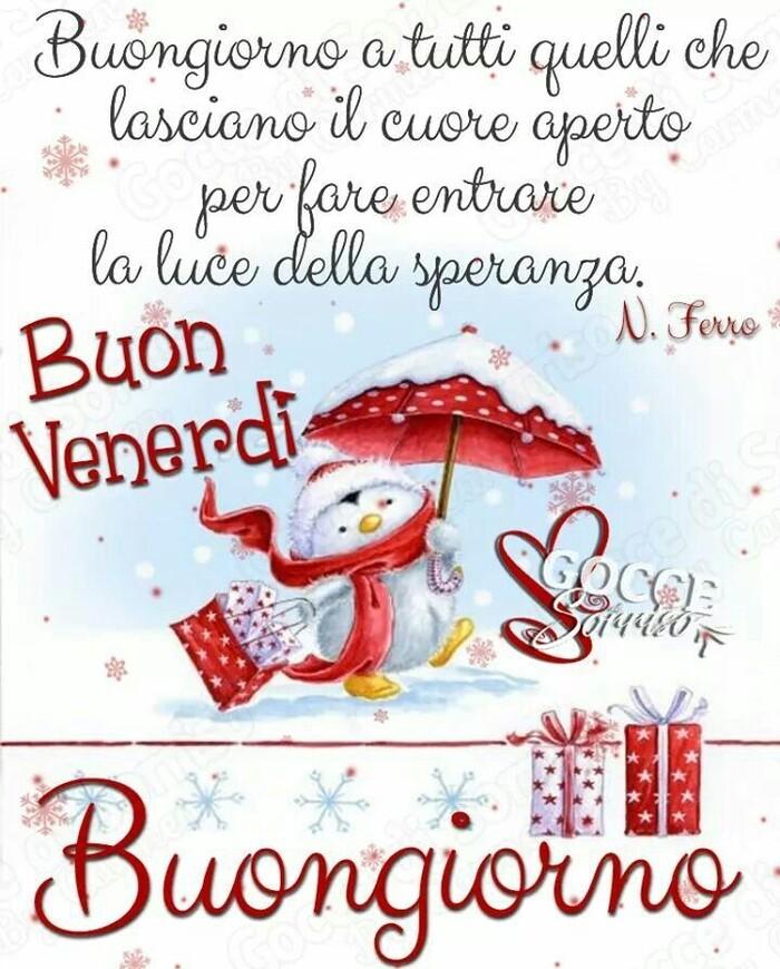 """Buon Venerdì Natale - """"Buongiorno a tutti quelli che lasciano il Cuore aperto per fare entrare la luce della Speranza....."""""""