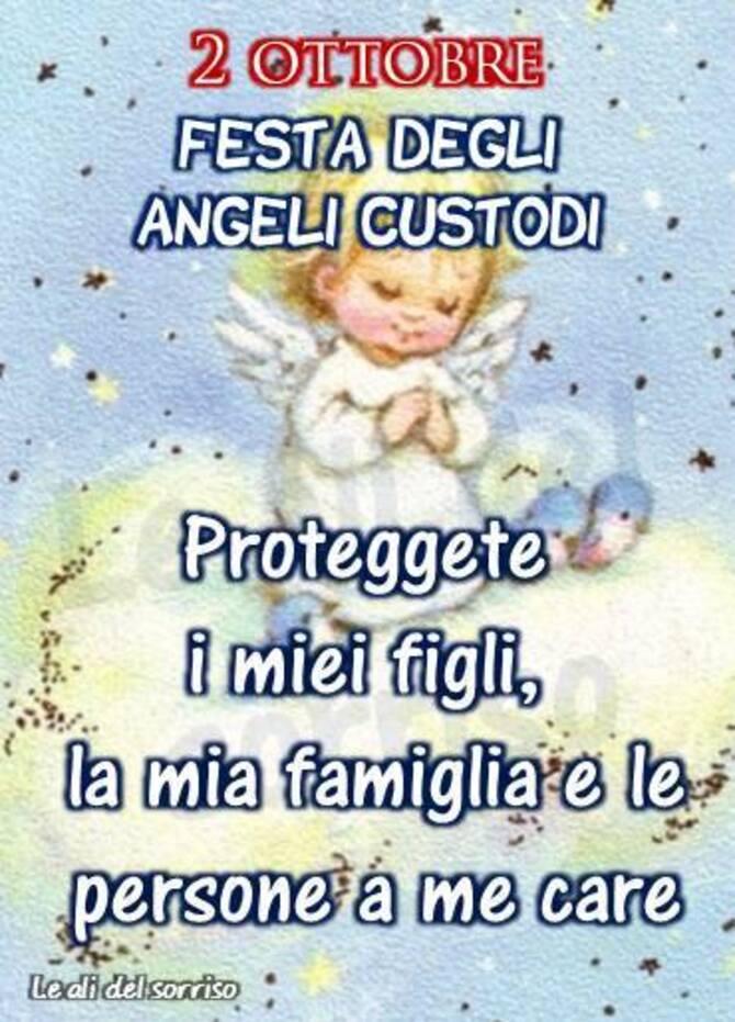 """""""Buona Festa degli Angeli Custodi, 2 Ottobre. Proteggete i miei figli, la mia famiglia e le persone a me care."""""""