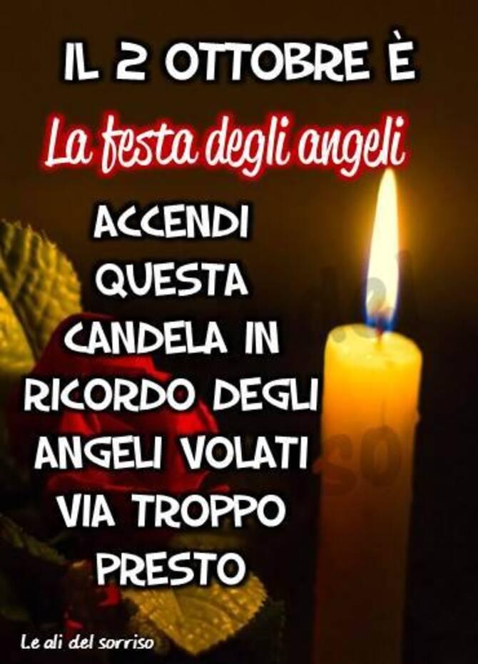 """""""Il 2 Ottobre è la Festa degli Angeli. Accendi questa candela in ricordo degli Angeli volati via troppo presto."""""""