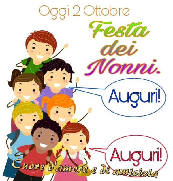"""Oggi 2 Ottobre Festa dei Nonni. Auguri !"""