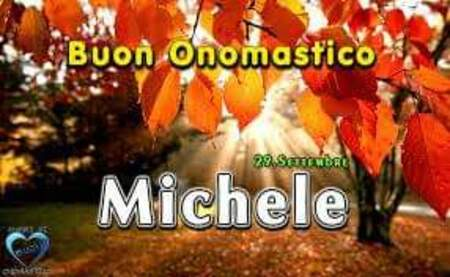 """""""Buon Onomastico Michele"""""""