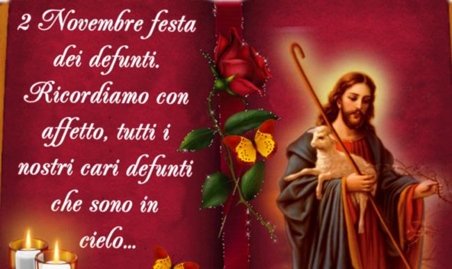 """""""2 Novembre Festa dei Defunti. Ricordiamo con affetto tutti i nostri cari Defunti che sono in cielo..."""""""
