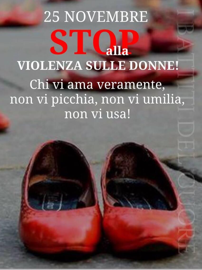 """""""25 Novembre STOP ALLA VIOLENZA SULLE DONNE! Chi vi ama veramente non vi picchia, non vi umilia, non vi usa!"""""""