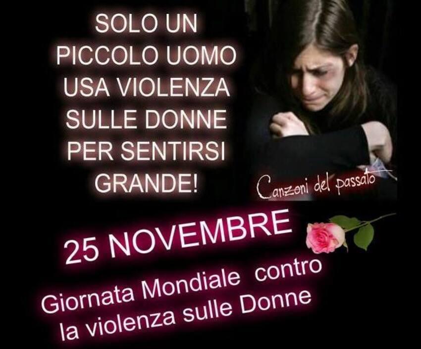 """""""Solo un piccolo uomo usa violenza sulle donne per sentirsi grande! 25 Novembre Giornata Mondiale Contro la Violenza sulle Donne"""""""