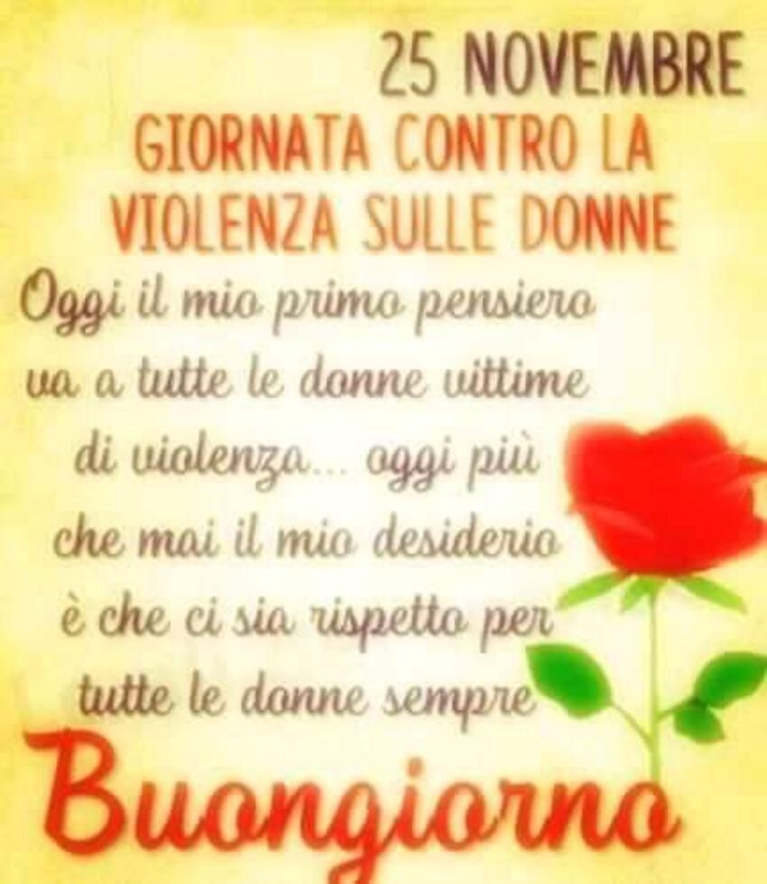 """""""..... Oggi il mio primo pensiero va a tutte le Donne vittime di violenza... oggi più che mai il mio desiderio è che ci sia rispetto per tutte le Donne sempre... Buongiorno"""""""