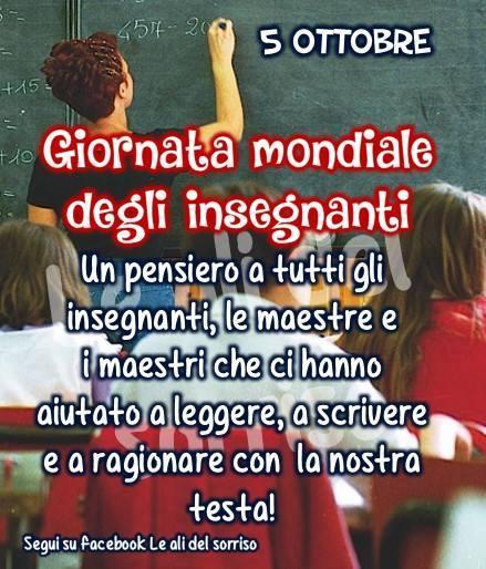 """""""5 Ottobre Giornata Mondiale degli Insegnanti. Un pensiero a tutti gli insegnati e i maestri che ci hanno aiutato a leggere, a scrivere e a ragionare con la nostra testa."""""""