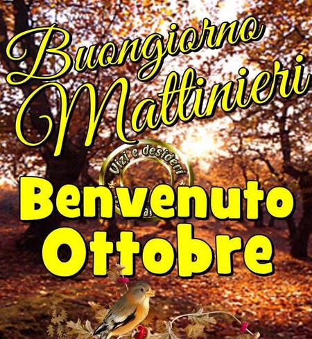 """""""Buongiorno Mattinieri, Buon Mese di Ottobre"""""""