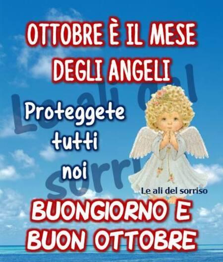 """""""Ottobre è il mese degli Angeli. Proteggete tutti noi. Buongiorno e Buon Ottobre"""""""