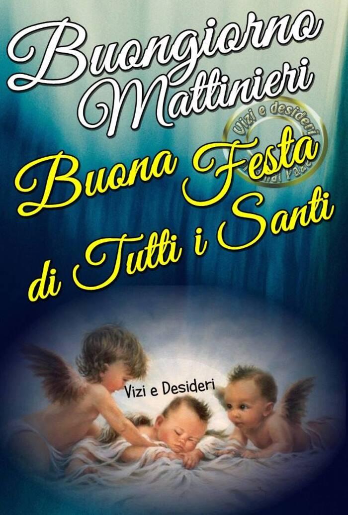 """""""Buongiorno Mattinieri, Buona Festa di Tutti i Santi"""""""