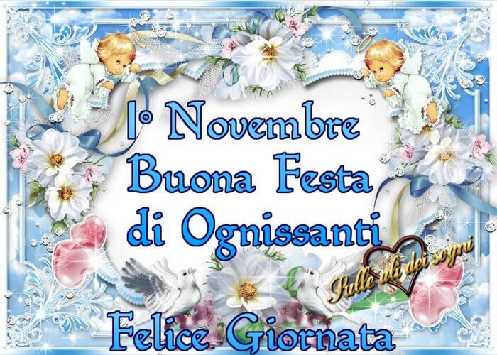 """""""Felice Giornata, 1° Novembre, Buona Festa di Ognissanti"""""""