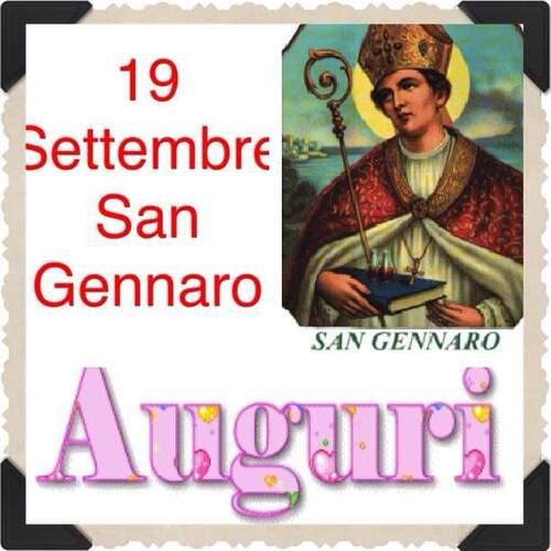 """""""19 Settembre, San Gennaro. AUGURI!"""""""