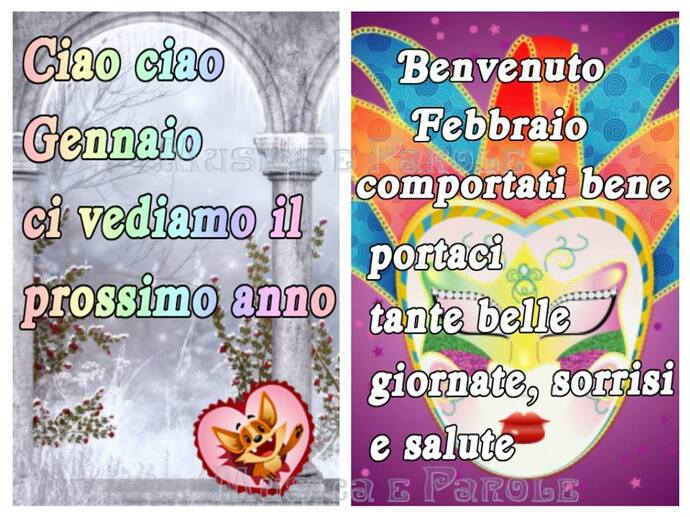 """""""Ciao Ciao Gennaio ci vediamo il prossimo anno. Benvenuto Febbraio, comportati bene e portaci tante belle giornate sorrisi e salute!"""""""
