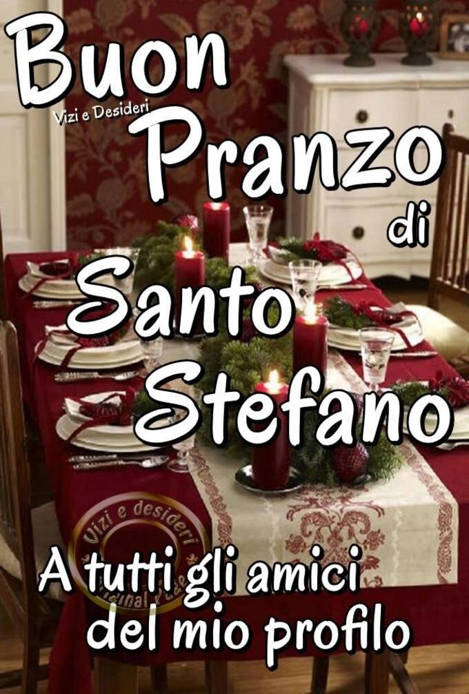 """""""Buon Pranzo di Santo Stefano a tutti i miei amici"""""""