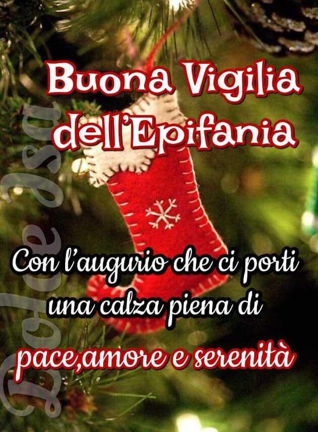 """""""Buona Vigilia della Befana. Con l'augurio che ci porti una calza piena di: Pace, Amore e Serenità!"""""""