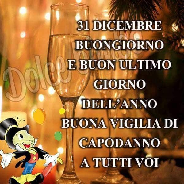 """""""Buongiorno e Buon Ultimo Giorno dell'Anno....."""""""