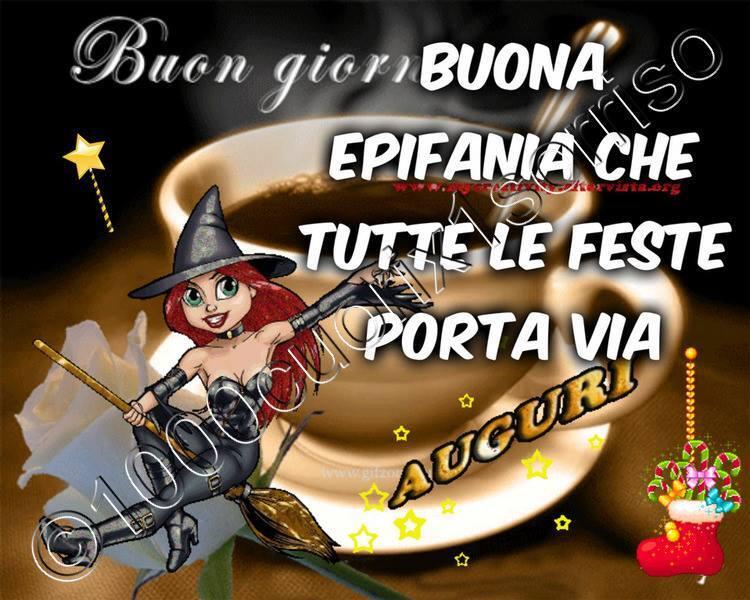 """""""Buona Epifania che tutte le feste si porta via, Buongiorno e Auguri !"""""""