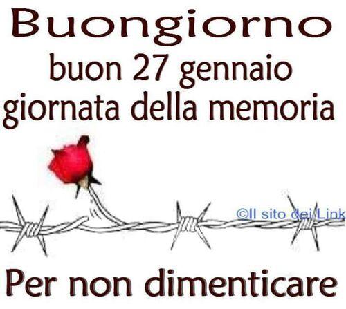"""""""Buongiorno Buon 27 Gennaio, Giornata della Memoria"""""""