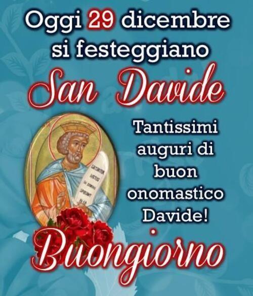 """Immagini di San Davide - """"Oggi 29 Dicembre si festeggia San Davide. Tantissimi auguri di Buon Onomastico! Buona Giornata"""""""