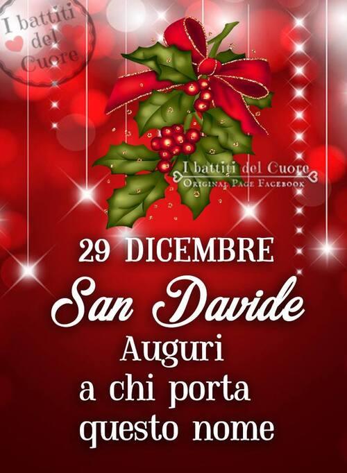"""""""San Davide 29 Dicembre. Auguri a chi porta questo nome."""" - I Battiti del Cuore"""""""
