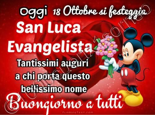 """""""Oggi 18 Ottobre si festeggia San Luca Evangelista. Tantissimi Auguri a chi porta questo bellissimo nome. Buongiorno a tutti"""""""
