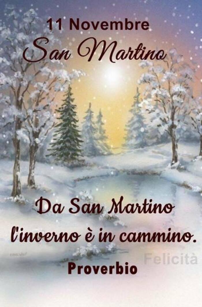 """""""11 Novembre San Martino. Da San Martino l'inverno è in cammino. (Proverbio)"""""""