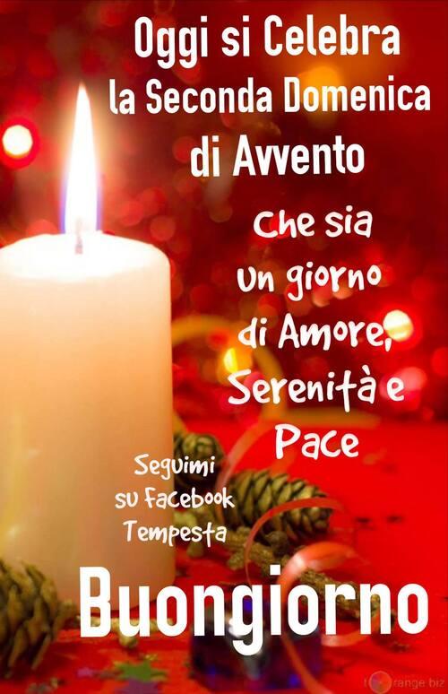 """""""Oggi si celebra la Seconda Domenica di Avvento. Che sia un giorno di Amore, Serenità e Pace. Buongiorno"""""""
