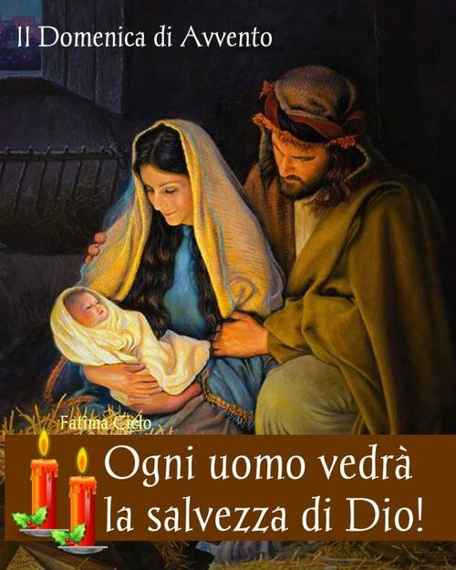 """""""2a Domenica di Avvento. Ogni uomo vedrà la salvezza di Dio!"""""""