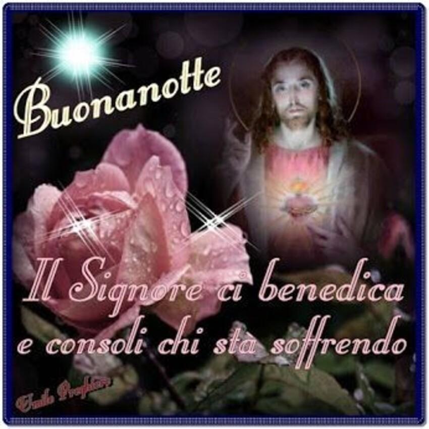 """""""Il Signore ci benedica e consoli chi sta soffrendo. Buonanotte"""""""